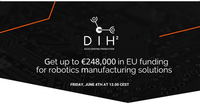 DIH2 – 2nd Open Call - Get up to €248,000 in EU funding for robotics manufacturing solutions – presentation Webinar 4 June.