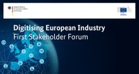 FIRST STAKEHOLDER FORUM - Digitising European Industry